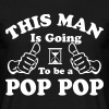 This Man Is Going To Be A Pop Pop  - Men's T-Shirt