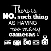 there is no such thing as having too many cameras - Männer T-Shirt