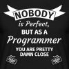 Nobody is Perfect, but as an Engineer you are Pret - T-shirt herr