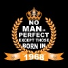 No Man is Perfect Except Those Born in 1968 - Men's T-Shirt