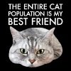 The entire cat population is my best friend Katze - Männer T-Shirt