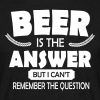 Beer is the answer - Männer T-Shirt