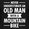 Old Man - Mountain Bike - Men's T-Shirt