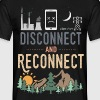 Disconnect And Reconnect - Men's T-Shirt