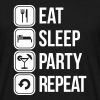 eat sleep party repeat - Mannen T-shirt