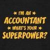 im an accountant whats your superpower - Men's T-Shirt
