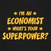 im an economist whats your superpower - Men's T-Shirt
