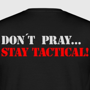 stay tactical b - Männer T-Shirt