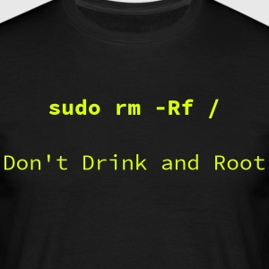 Do not drink and Root - Men's T-Shirt