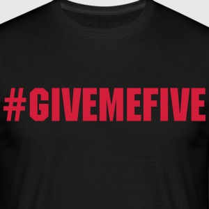Give me Five - T-shirt Homme