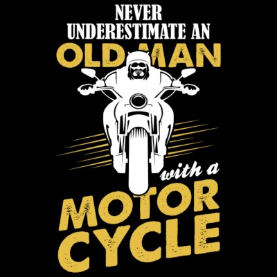Never Underestimate An Old Man With A Motor Cycle