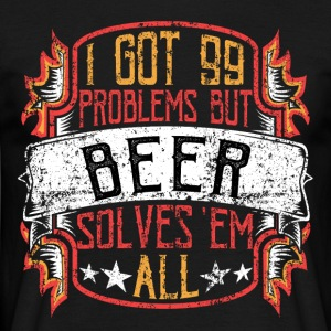99 problems beer - Men's T-Shirt