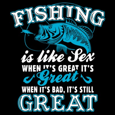 Fishing Is Like Sex