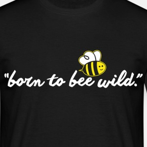 born to bee wild