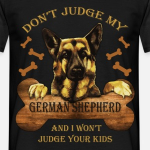 Don't judge my German Shepherd and I won't judge y