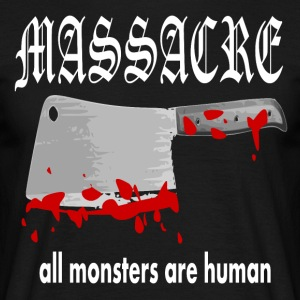 Massacre - alle monstrene er menneskelig - T-skjorte for menn