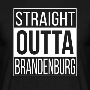 Straight Outta Brandenburg - T-shirt Homme