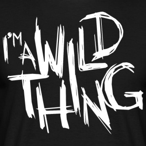 I'M A WILD THING - Men's T-Shirt