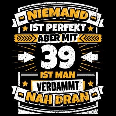 Zum 39 Geburtstag Männer T Shirt Spreadshirt