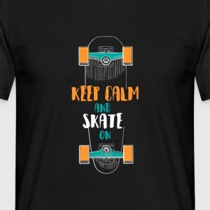 Keep Calm and Skate On Skateboarding t-shirt Tea - Men's T-Shirt