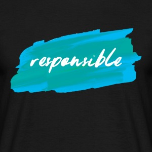 Responsible Responsible - Men's T-Shirt