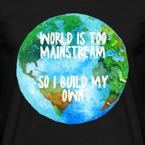 Hipster: World is too Mainstream so i build my own - Männer T-Shirt