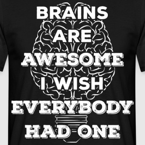 Brains are awesome! I wish everybody had 1 (light) - Männer T-Shirt