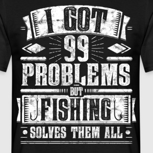 99 Problems but Fishing Solves Them All Shirt - Männer T-Shirt