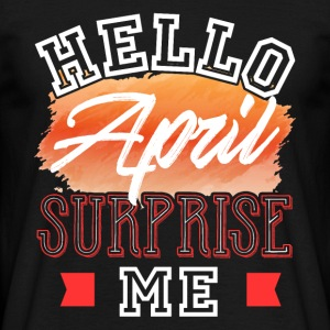 Hej April Surprise Me - Herre-T-shirt