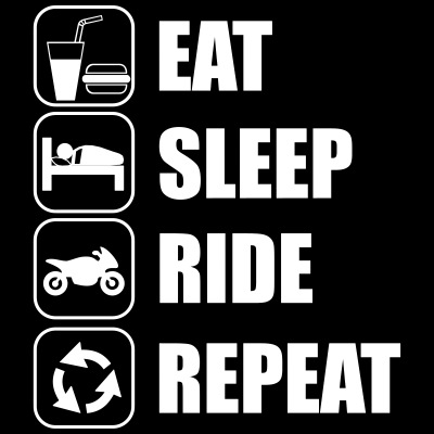 Eat,sleep,ride,repeat Motor