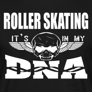 ROLLER SKATING - Det er i min DNA - T-skjorte for menn