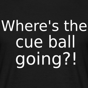 Where's the cue ball going? - Funny Snooker Slogan