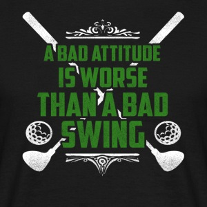 A bad attitude is bad golf - Men's T-Shirt