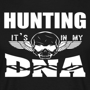 HUNTING - It's in my DNA - Men's T-Shirt