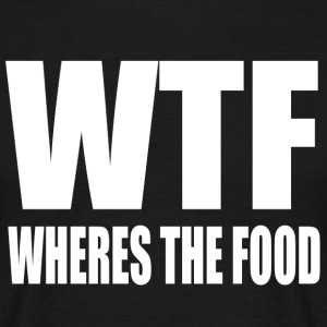 Where is the food - Men's T-Shirt