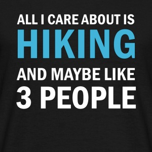 All I Care About ice Hiking - Men's T-Shirt