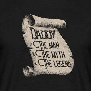 Daddy The Man, The Myth, The Legend - Men's T-Shirt