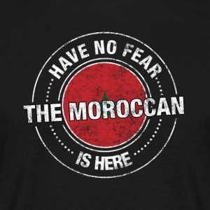 Have No Fear The Moroccan Is Here Shirt - Men's T-Shirt