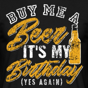 Buy Beer Birthday - Men's T-Shirt