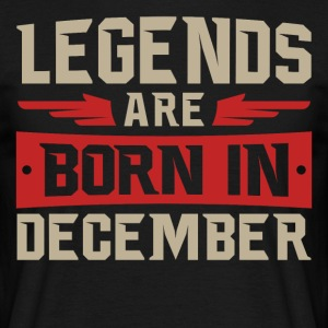 LEGENDS zijn geboren in december - Mannen T-shirt