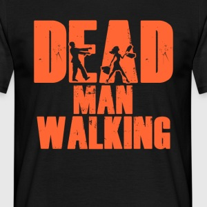 Dead Man Walking Men T-shirt - Mannen T-shirt