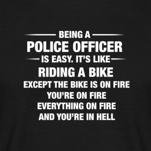 Being A Police Officer Is Easy It's Like Riding - T-shirt herr