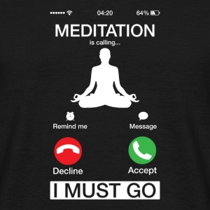 Meditation Is Calling And I Must Go Funny Phone