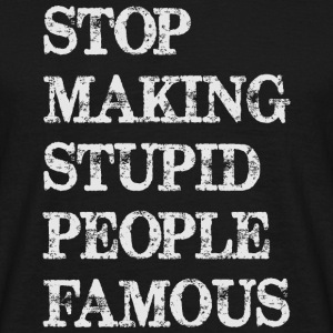 Funny Stop making stupid people famous