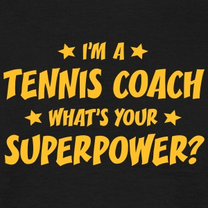 im a tennis coach whats your superpower
