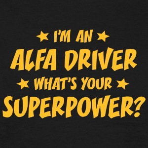 im an alfa driver whats your superpower
