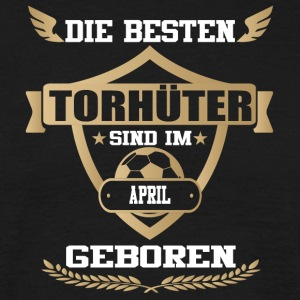 Torhueter geboren Fussball APRIL - Männer T-Shirt