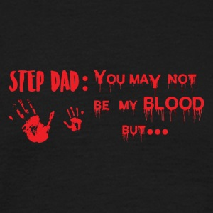 Stepfather's acceptance without bloodline - Men's T-Shirt