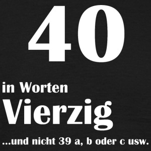 40 in Worten - Männer T-Shirt