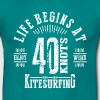 Life Begins at 40 Knots Kitesurfing - Men's T-Shirt